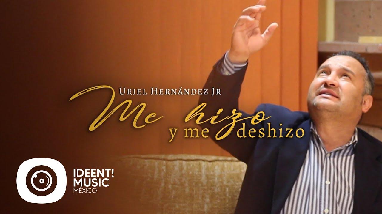 Download Uriel Hernández Jr - Me Hizo y Me Deshizo ♫