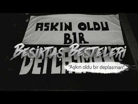 Beşiktaş Besteleri   Aşkın oldu bir deplasman