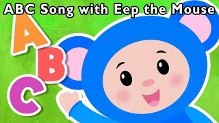 ABC Song with Eep the Mouse and More | LETTERS SONG | Nursery Rhymes from Mother Goose Club