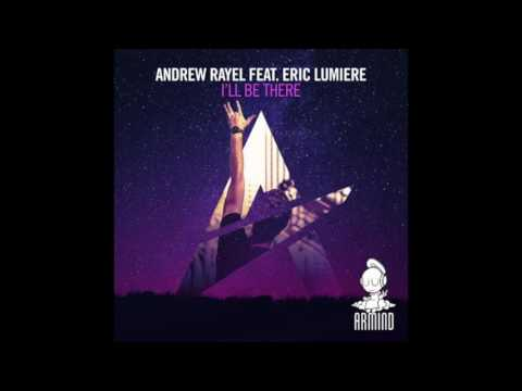 Andrew Rayel feat. Eric Lumiere - I'll Be There (Extended Mix)
