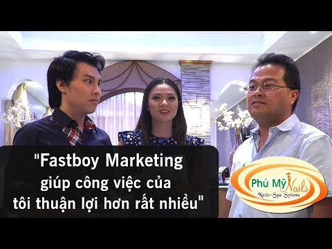 Mr. Phu - Phu My Nails - Hiệu quả của Fastboy Marketing