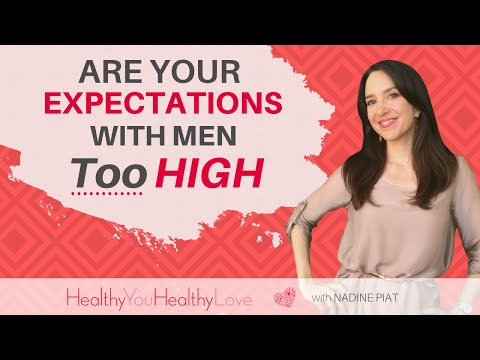 Are My Expectations Too High? (Dating Expectations)