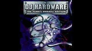 DJ Hardware - Soundshock Vol. 1: The Funky Breaks Edition [FULL MIX]