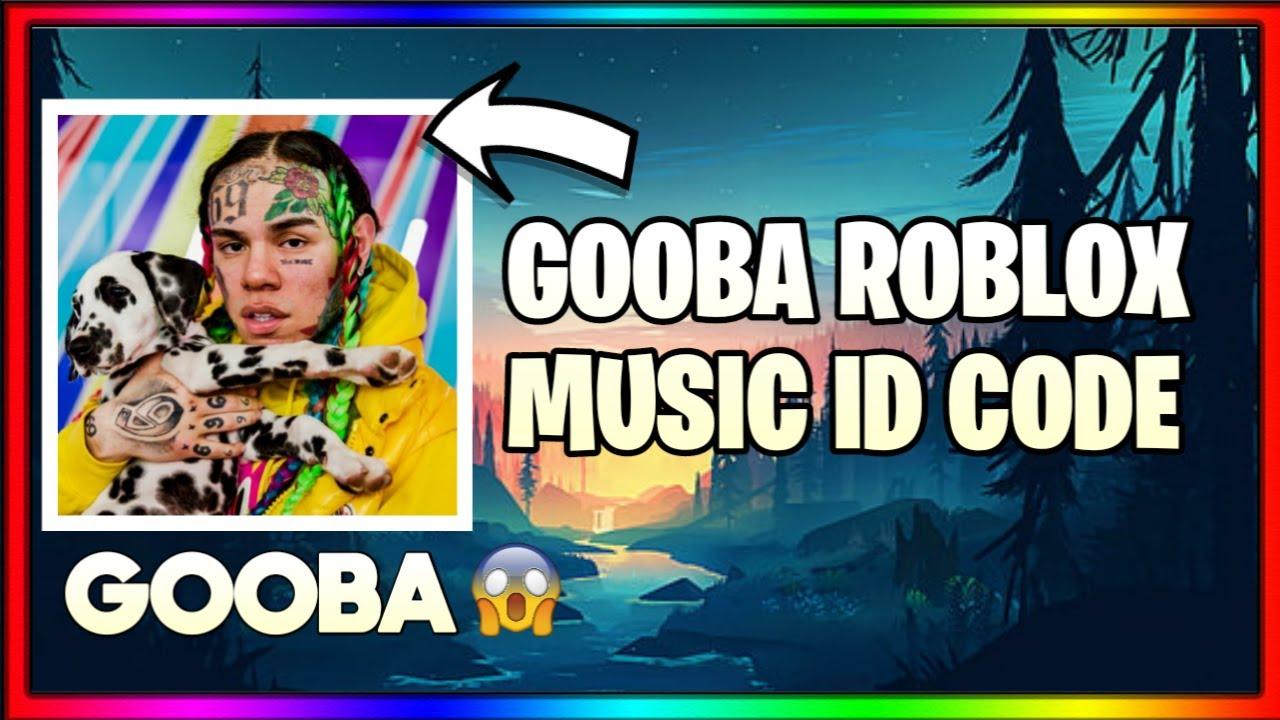 6ix9ine Gooba Roblox Music Id Working Youtube