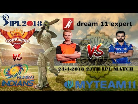 MUM VS HYD 24-4-2018 23TH IPL MATCH INDIAN PREMIER LEAGUE 2018 video by dream11 AND MY TEAM11 EXPERT