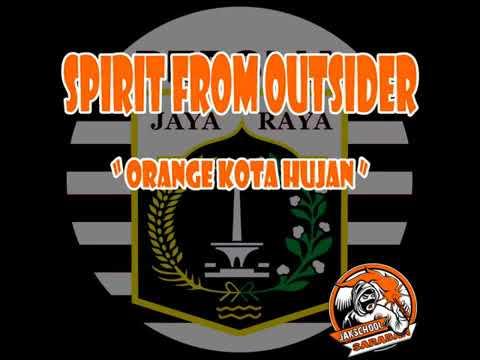 Spirit From Outsider  Orange di Kota Hujan