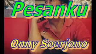Download Pesanku # Onny Soerjono.  Asli 1963.