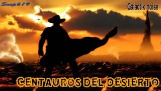 CENTAUROS DEL DESIERTO//GALACTIK NOISE//DJ SET MINIMAL TECHNO