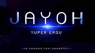 Repeat youtube video Jayoh - Super Erou (Official Single)