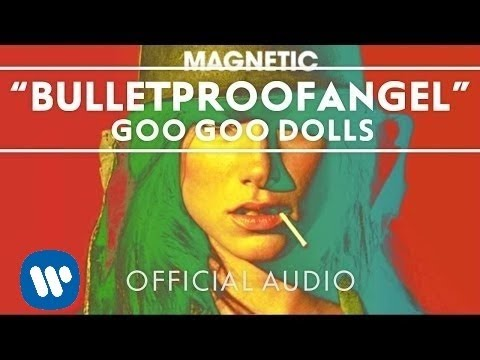 Goo Goo Dolls - BulletproofAngel [Audio]
