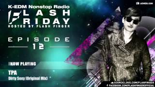 Flash Friday K-EDM Nonstop Radioshow Hosted by Flash Finger EP #012