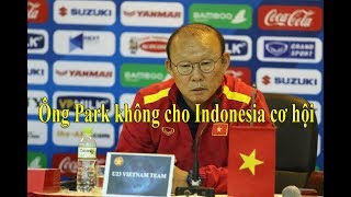 U23 Việt Nam vs U23 Indonesia-Phù thủy Park Hang Seo tung hỏa mù
