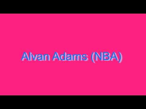 How to Pronounce Alvan Adams (NBA)