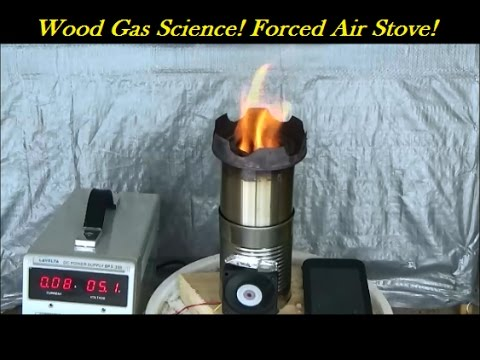 Wood Gas Stove Science! Force Air Part 1
