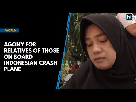 Agony for relatives of those on board Indonesian crash plane