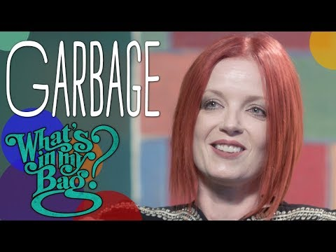 Garbage - What's in My Bag?