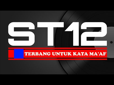 ST12 - TERBANG UNTUK KATA MA'AF ( LIRIK )