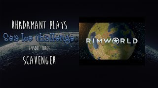 Baixar RimWorld 1.0 / Sea Ice Challenge / EP 3 / Scavenger