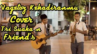 Download Mp3 Kehadiranmu Vagetoz Cover by Tri Suaka n Friend Jogjakarta