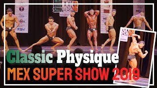 Classic Physique Class A, B, C - Ganadores y premiación del Mexico Super Show 2019