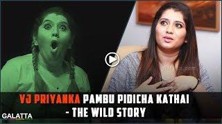VJ Priyanka pambu pidicha kathai - the wild story