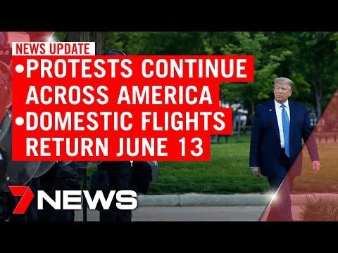 7NEWS Update Thursday, June 4: US Protests, Domestic Flights Resume, McCann Breakthrough   7NEWS