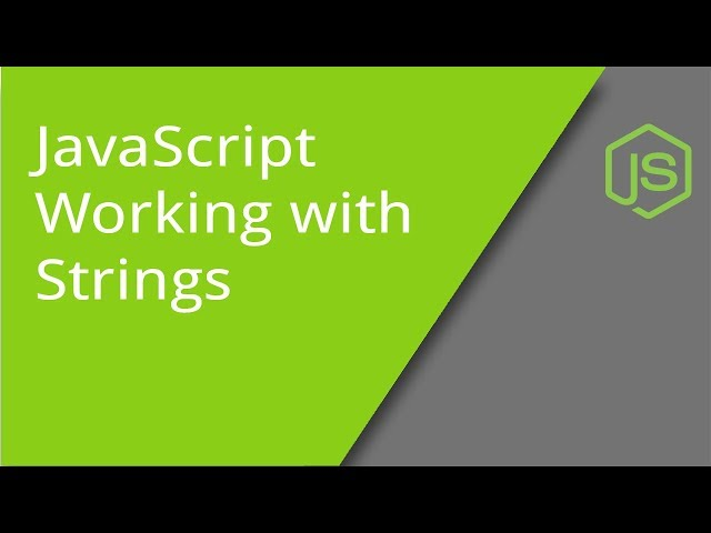 Working with Strings in JavaScript