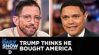 Trump Thinks He Bought America | The Daily Show