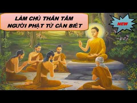 Làm Chủ Thân Tâm - Người Phật Tử Cần Biết (HAY)