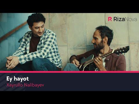 Xayrullo Nalibayev - Ey Hayot