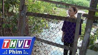 THVL   Tình kỹ nữ - Tập 38[4]: Bà Bích trở về căn nhà cũ đứng trước cổng gọi tên Thư