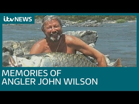 Memories Of Fishing Legend John Wilson Who Has Died | ITV News