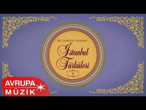 Çeşitli Sanatçılar - Bir Şarkıdır Yaşamak / İstanbul Türküleri 2 (Full Albüm)