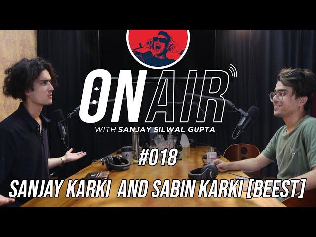 On Air With Sanjay #018 - Sabin Karki (Beest) & Sanjay Karki