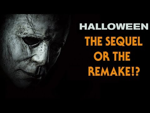Halloween 2018: The Sequel or the Remake? (Horror Movie Review)