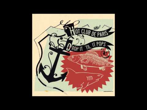 Hot Club De Paris - Drop It 'Til It Pops (Full Album)