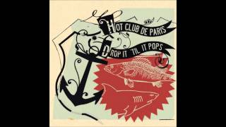 Hot Club De Paris - Drop It