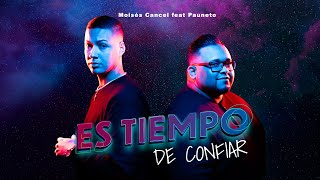 Moises Cancel | Es Tiempo de Confiar ft. Pauneto (Video Oficial)