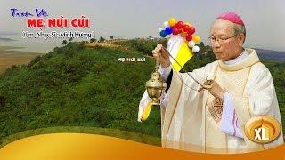 TÌM VỀ MẸ NÚI CÚI - Lm. Nhạc Sĩ : Minh Hương