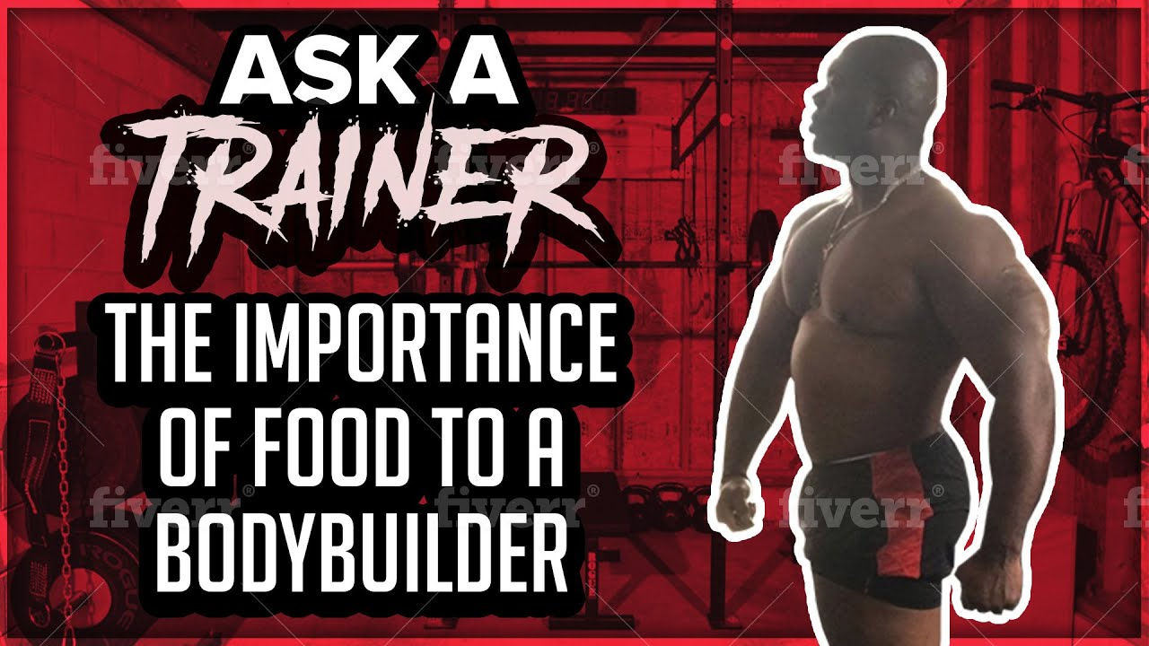 Gym workout real talk the importance of food to a bodybuilder