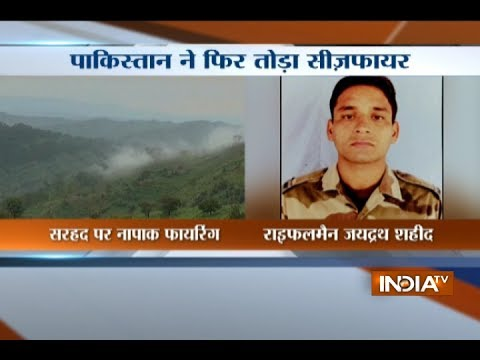 J&K: Indian Army jawan killed after Pakistan violates ceasefire along LoC