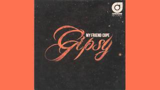 My Friend Cope - Gipsy (Morris Corti Original Mix) - DJ BL3ND