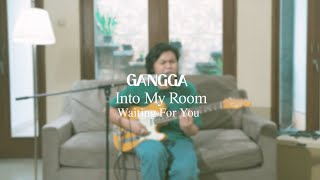 GANGGA - Into My Room Ep.6: Waiting For You