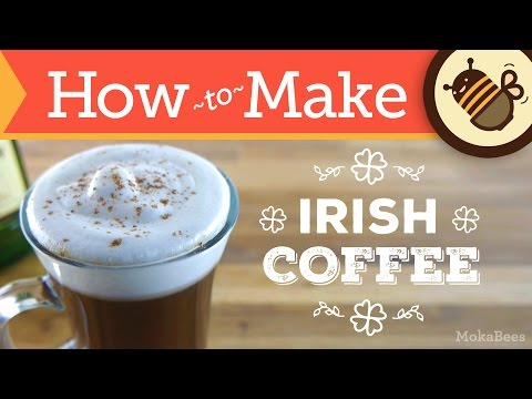How to Make Irish Coffee - Recipe