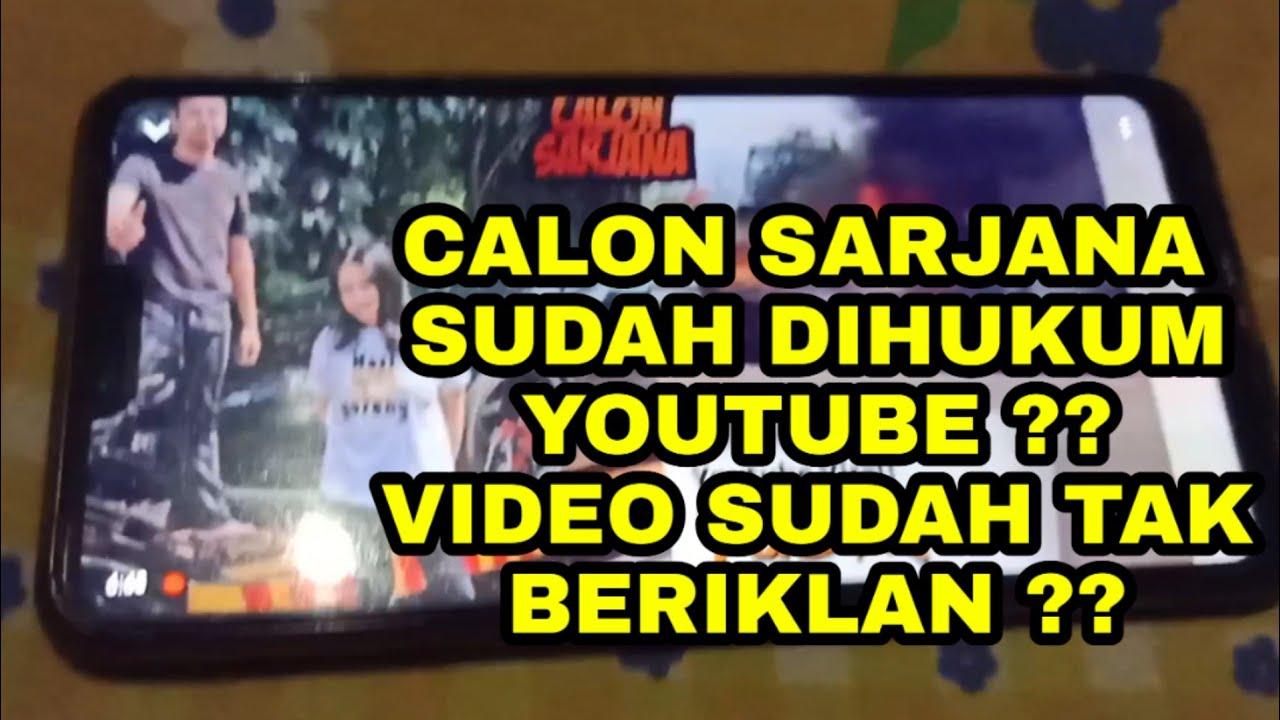 Benarkah Akun Youtube Calon Sarjana Sudah Kena Sanksi Video Nya Sudah Tak Beriklan Youtube