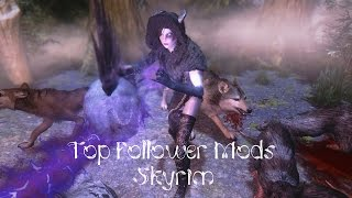 My favorite follower mods for Skyrim! Endorsing the mods is very he...