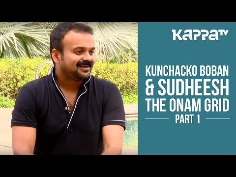 Kunchacko Boban, Sudheesh - The Onam Grid (Part 1) - Kappa TV