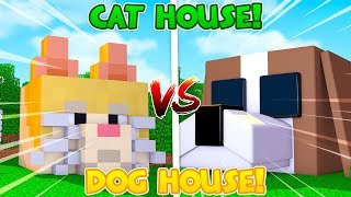 Minecraft - DOG HOUSE vs CAT HOUSE!!