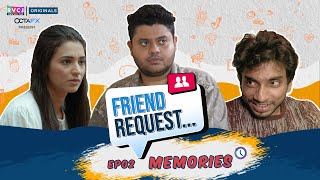 Friend Request | Web Series | E02 - Memories | Ft. Badri, Anjali, Chote Miyan | RVCJ Originals