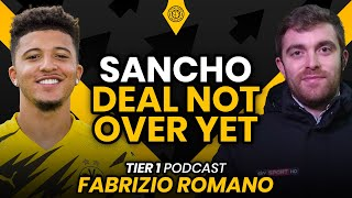The Jadon Sancho Deal Is Not Over! | Tier One Transfer Podcast with Fabrizio Romano